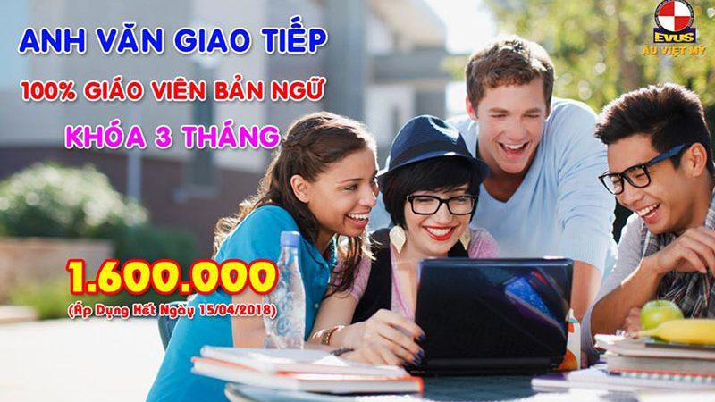 Khóa anh văn giao tiếp trong vòng 3 tháng chỉ 1,6 triệu ở Anh ngữ Âu Việt Mỹ