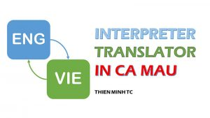 Translator - Interpreter in Ca Mau