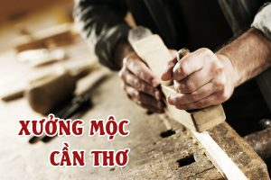 Xưởng mộc Cần Thơ - Xưởng gỗ Cần Thơ