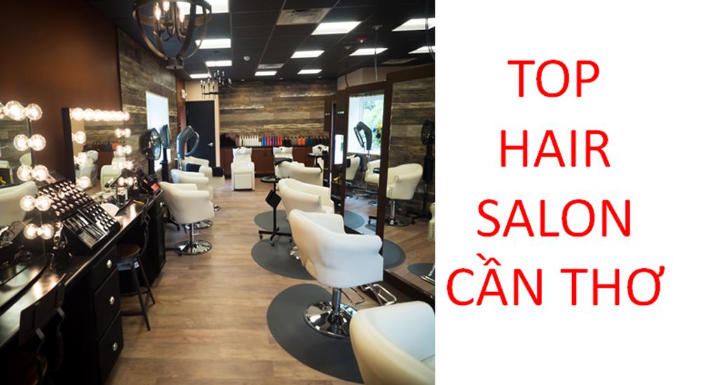 Salon tóc đẹp - chất lượng nhất tại Cần Thơ