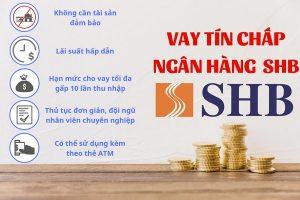 Vay tín chấp, tiêu dùng tại SHB | Ngân hàng TMCP Sài Gòn – Hà Nội