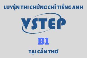 Luyện thi chứng chỉ VSTEP B1 tại Cần Thơ