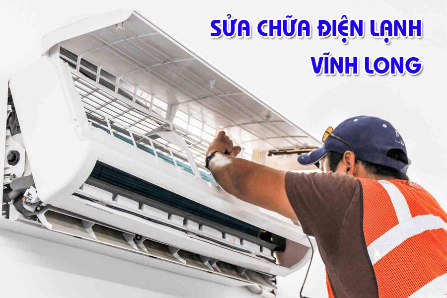 Bảo trì, sửa chữa điện lạnh tận nhà Vĩnh Long